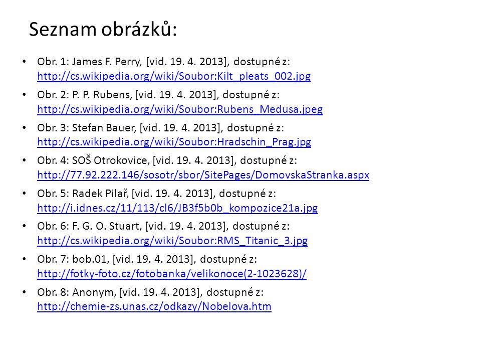 Seznam obrázků: Obr. 1: James F. Perry, [vid. 19. 4. 2013], dostupné z: http://cs.wikipedia.org/wiki/Soubor:Kilt_pleats_002.jpg.